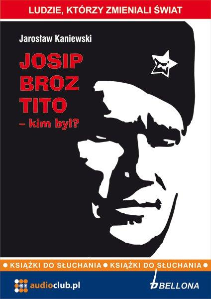 Josip Broz Tito - Audiobook (Książka audio MP3) do pobrania w całości w archiwum ZIP