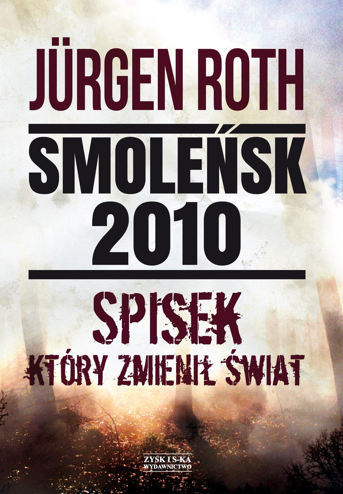 Smoleńsk 2010. Spisek, który zmienił świat - Ebook (Książka na Kindle) do pobrania w formacie MOBI