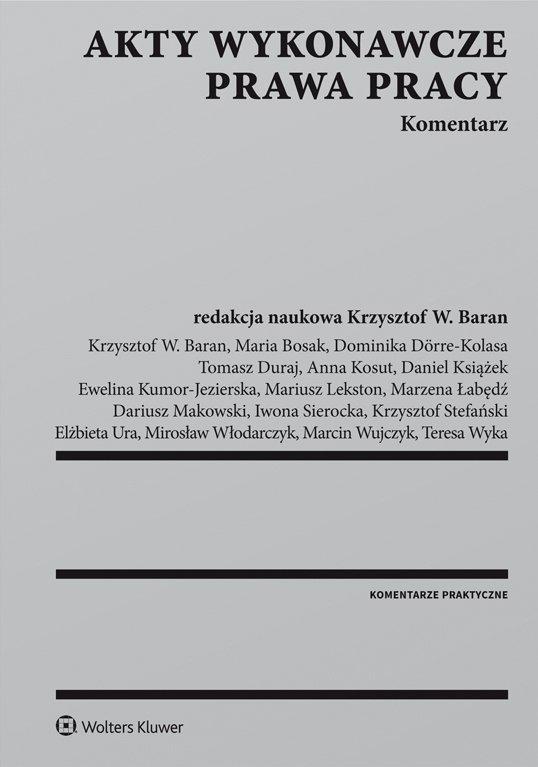 Akty wykonawcze prawa pracy. Komentarz - Ebook (Książka PDF) do pobrania w formacie PDF