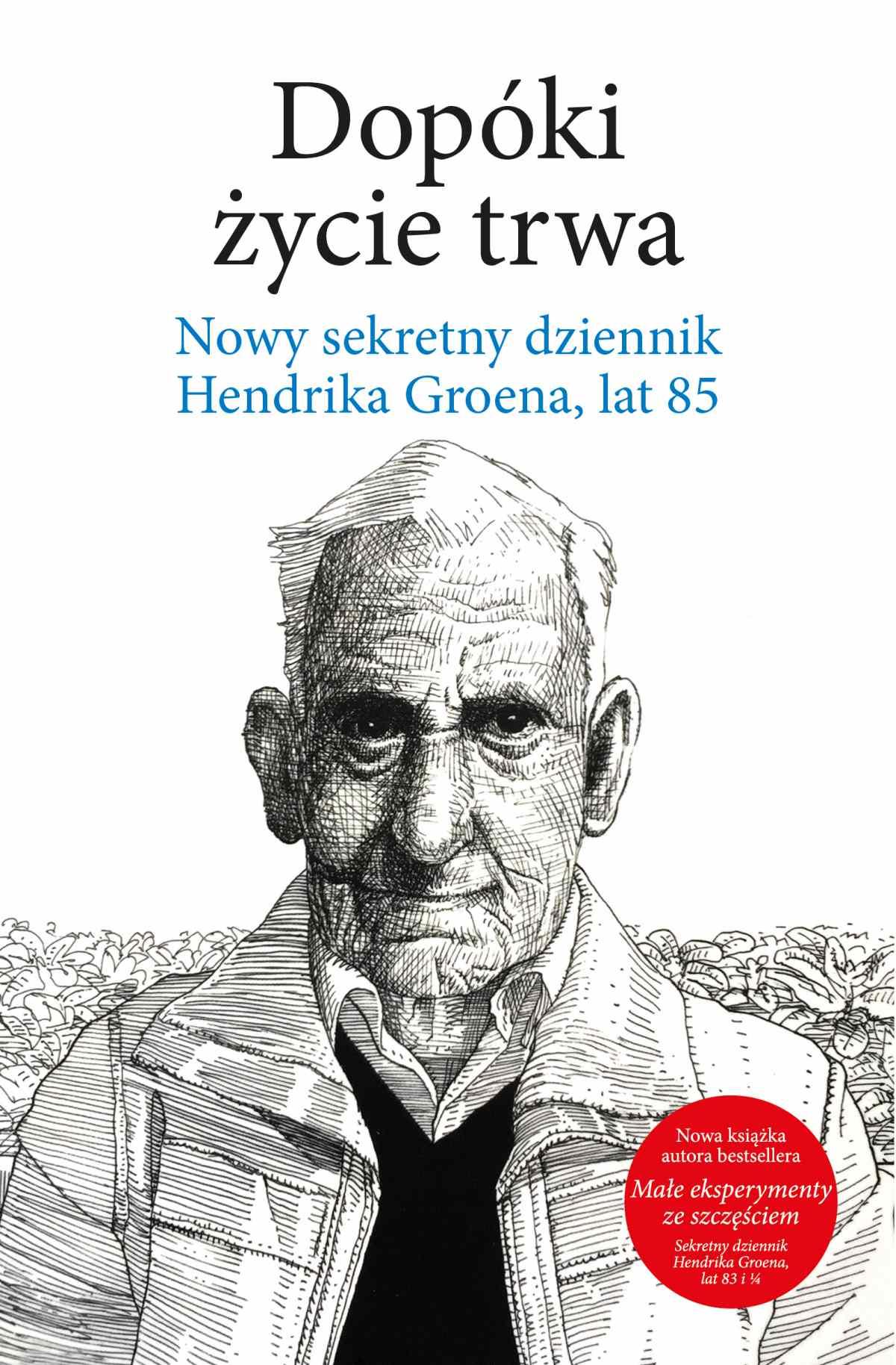Dopóki życie trwa. Nowy sekretny dziennik Hendrika Groena, lat 85 - Ebook (Książka EPUB) do pobrania w formacie EPUB