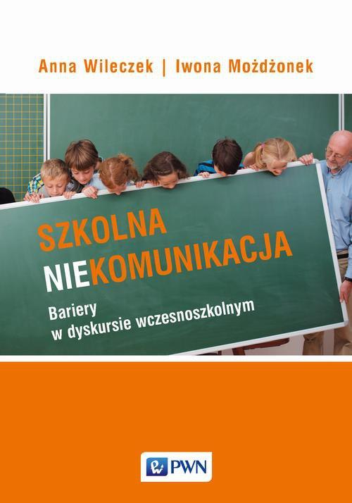 Szkolna niekomunikacja - Ebook (Książka EPUB) do pobrania w formacie EPUB