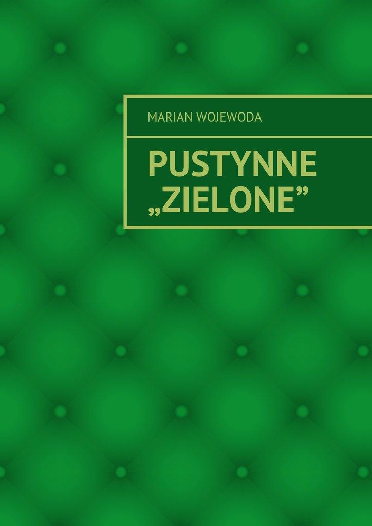 """Pustynne """"Zielone"""" - Ebook (Książka EPUB) do pobrania w formacie EPUB"""
