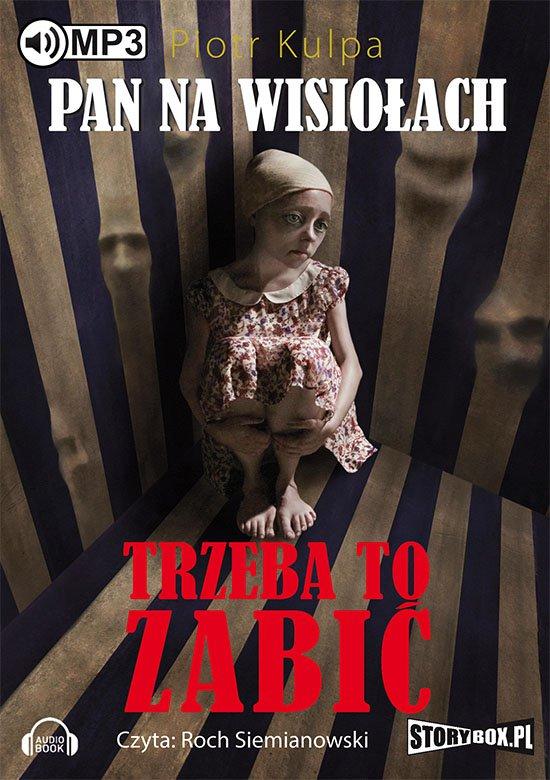 Pan na Wisiołach - tom 3 - Trzeba to zabić - Audiobook (Książka audio MP3) do pobrania w całości w archiwum ZIP
