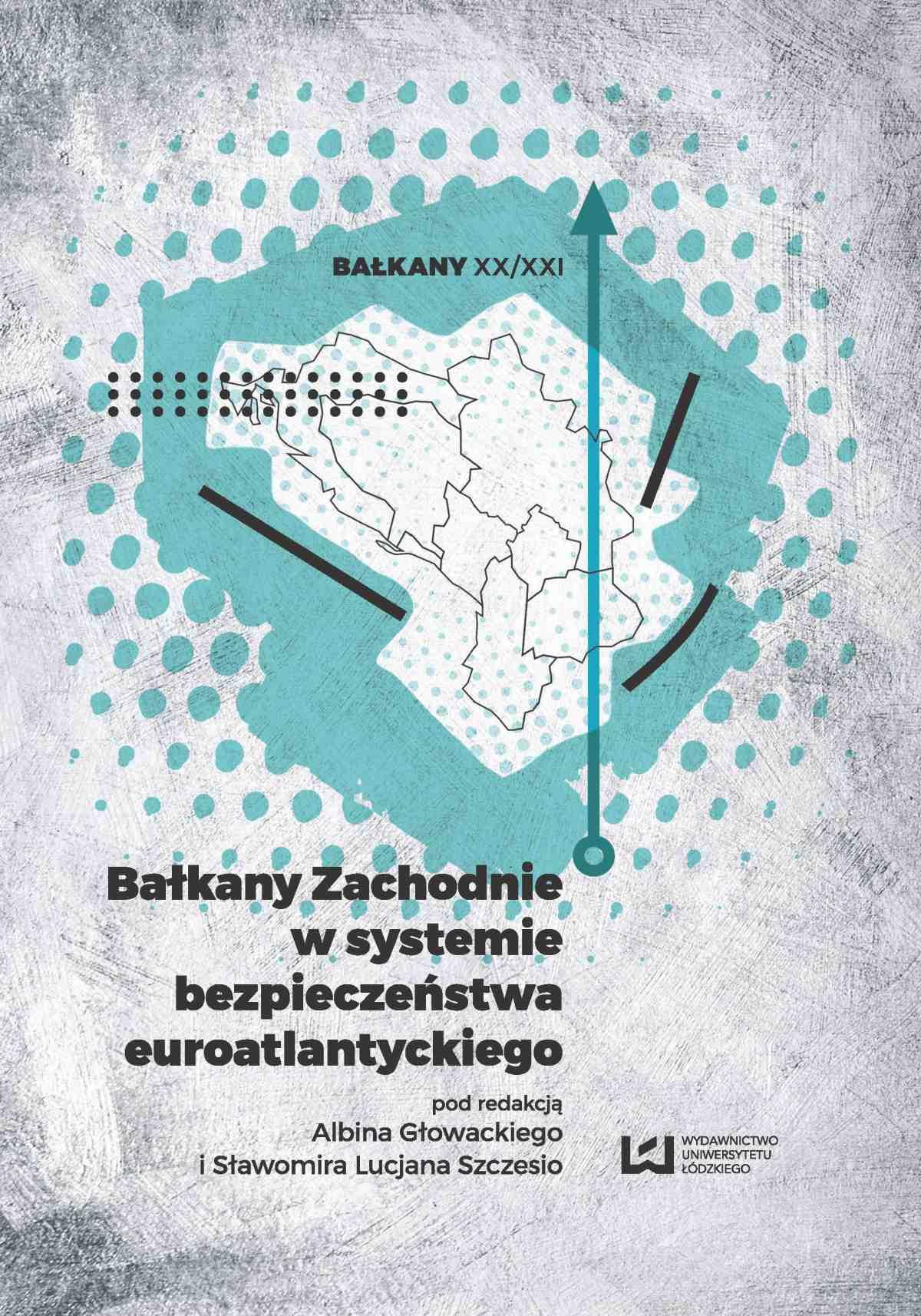 Bałkany Zachodnie w systemie bezpieczeństwa euroatlantyckiego - Ebook (Książka PDF) do pobrania w formacie PDF