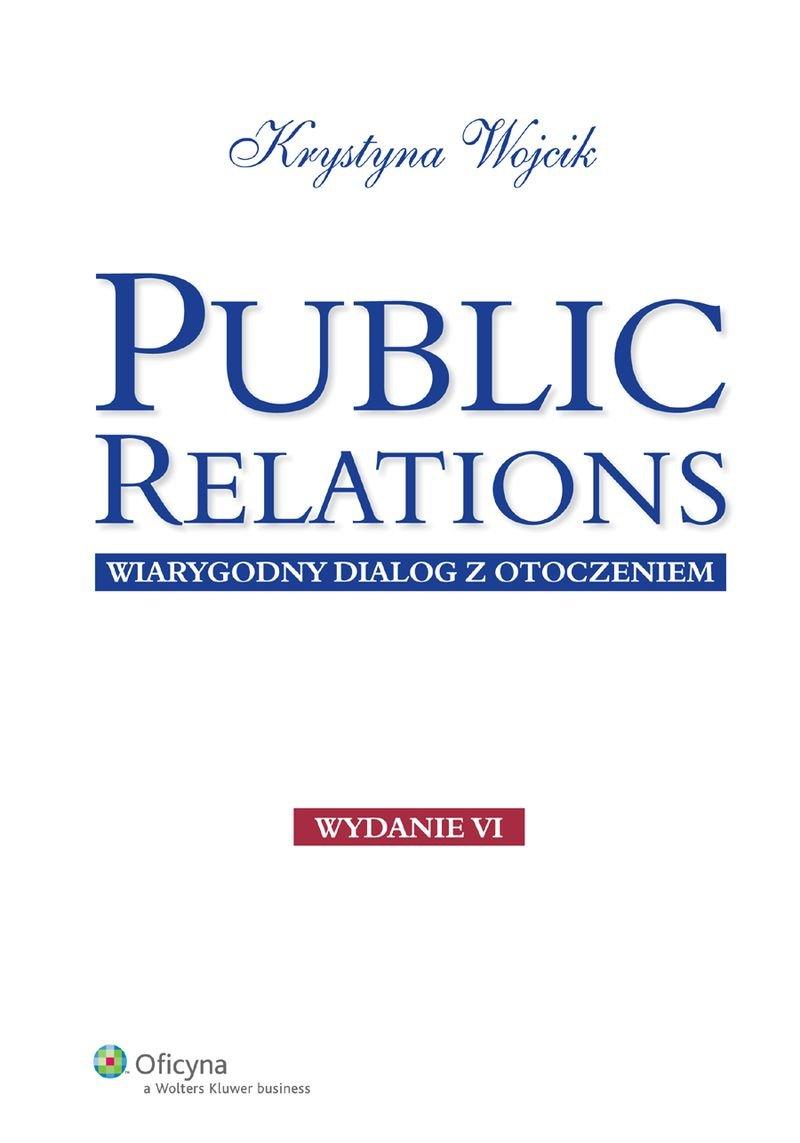 Public relations. Wiarygodny dialog z otoczeniem - Ebook (Książka PDF) do pobrania w formacie PDF