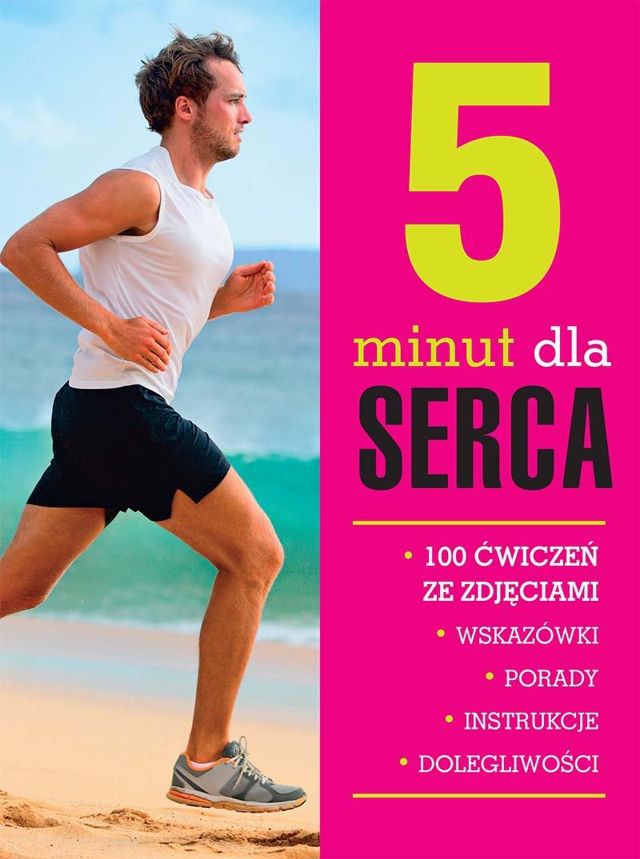 5 minut dla serca. 100 ćwiczeń ze zdjęciami - Ebook (Książka PDF) do pobrania w formacie PDF