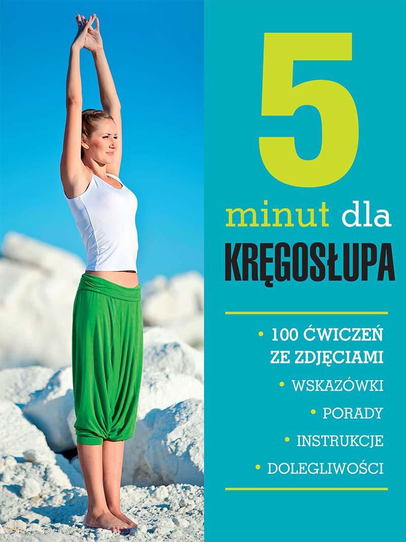 5 minut dla kręgosłupa. 100 ćwiczeń ze zdjęciami - Ebook (Książka PDF) do pobrania w formacie PDF