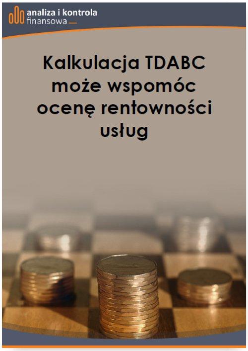 Kalkulacja TDABC może wspomóc ocenę rentowności usług - Ebook (Książka PDF) do pobrania w formacie PDF