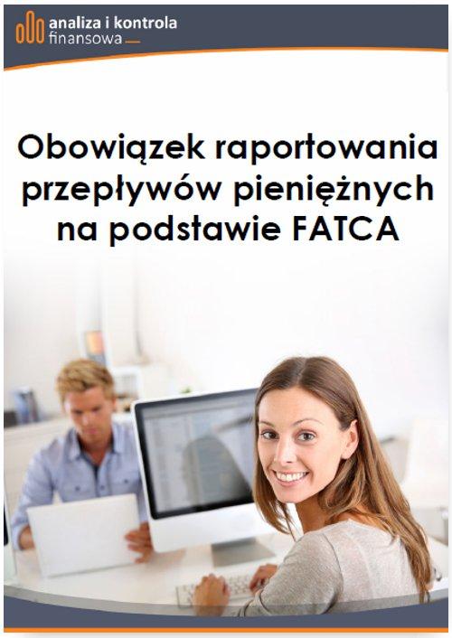 Obowiązek raportowania przepływów pieniężnych na podstawie FATCA - Ebook (Książka PDF) do pobrania w formacie PDF