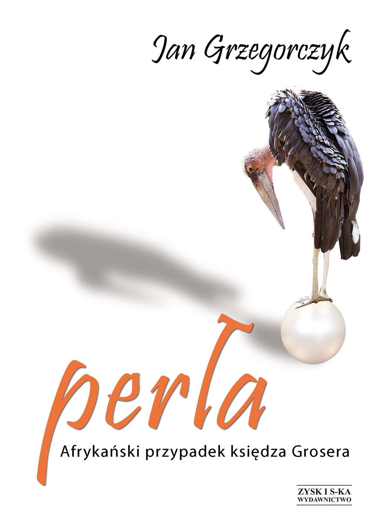 Perła. Afrykański przypadek księdza Grosera - Ebook (Książka na Kindle) do pobrania w formacie MOBI