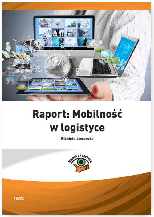 Raport: Mobilność w logistyce - Ebook (Książka PDF) do pobrania w formacie PDF