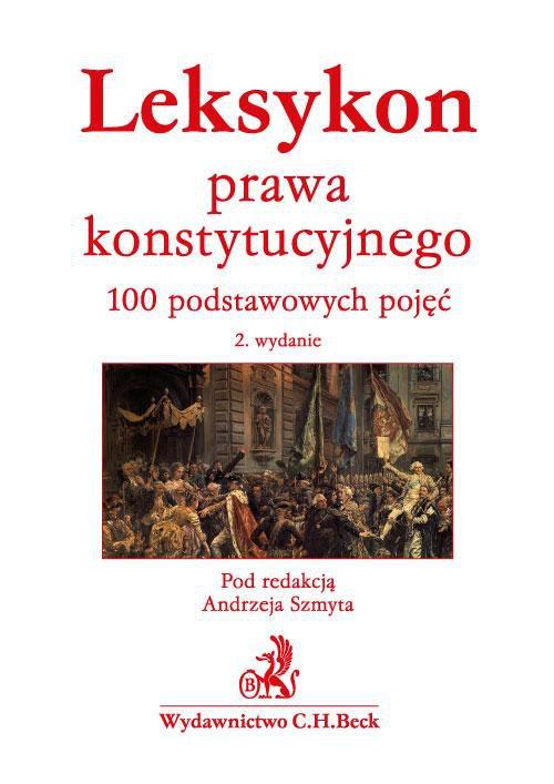Leksykon prawa konstytucyjnego. 100 podstawowych pojęć - Ebook (Książka PDF) do pobrania w formacie PDF