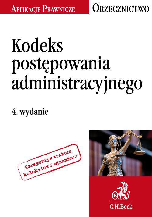 Kodeks postępowania administracyjnego. Orzecznictwo Aplikanta. Wydanie 4 - Ebook (Książka PDF) do pobrania w formacie PDF