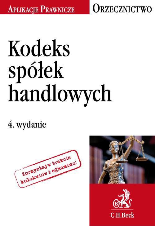 Kodeks spółek handlowych. Orzecznictwo Aplikanta. Wydanie 4 - Ebook (Książka PDF) do pobrania w formacie PDF
