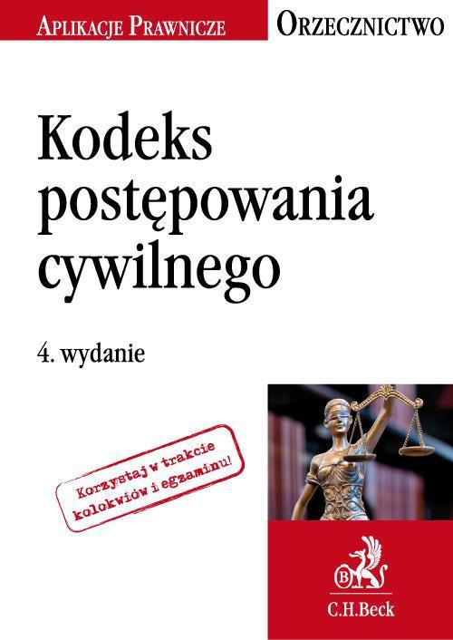 Kodeks postępowania cywilnego. Orzecznictwo Aplikanta. Wydanie 4 - Ebook (Książka PDF) do pobrania w formacie PDF