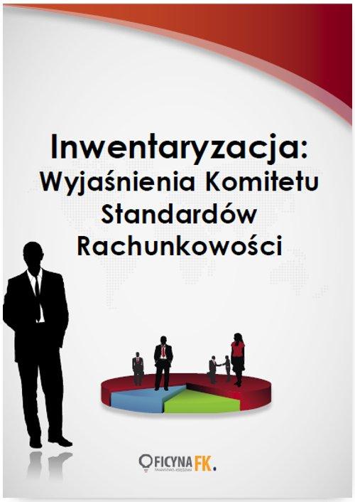 Inwentaryzacja: Wyjaśnienia Komitetu Standardów Rachunkowości - Ebook (Książka PDF) do pobrania w formacie PDF