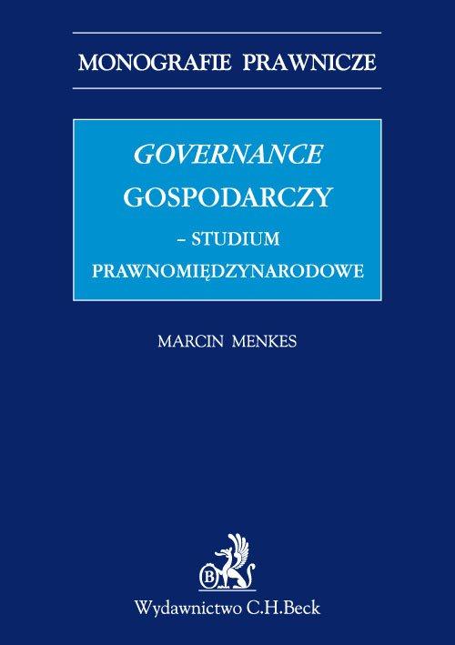 Governance gospodarczy - studium prawnomiędzynarodowe - Ebook (Książka PDF) do pobrania w formacie PDF