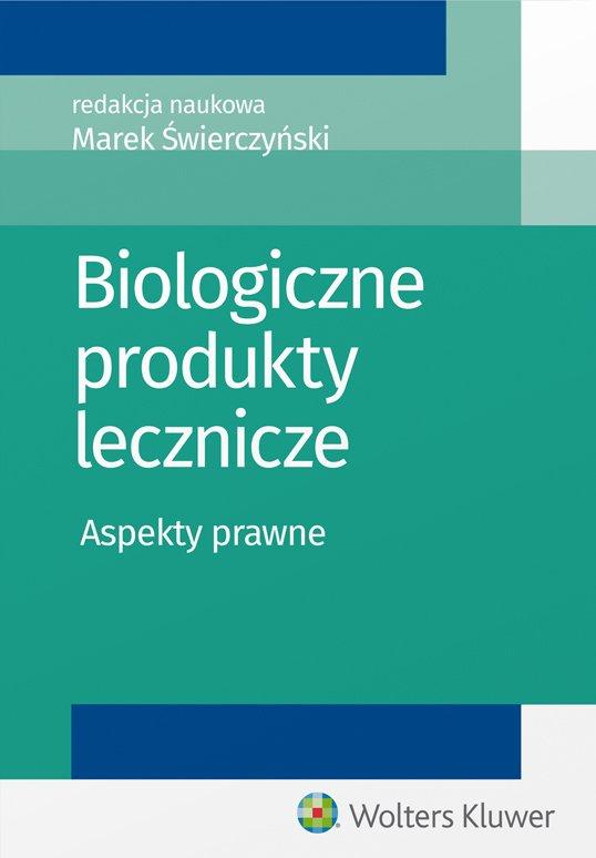 Biologiczne produkty lecznicze. Aspekty prawne - Ebook (Książka PDF) do pobrania w formacie PDF