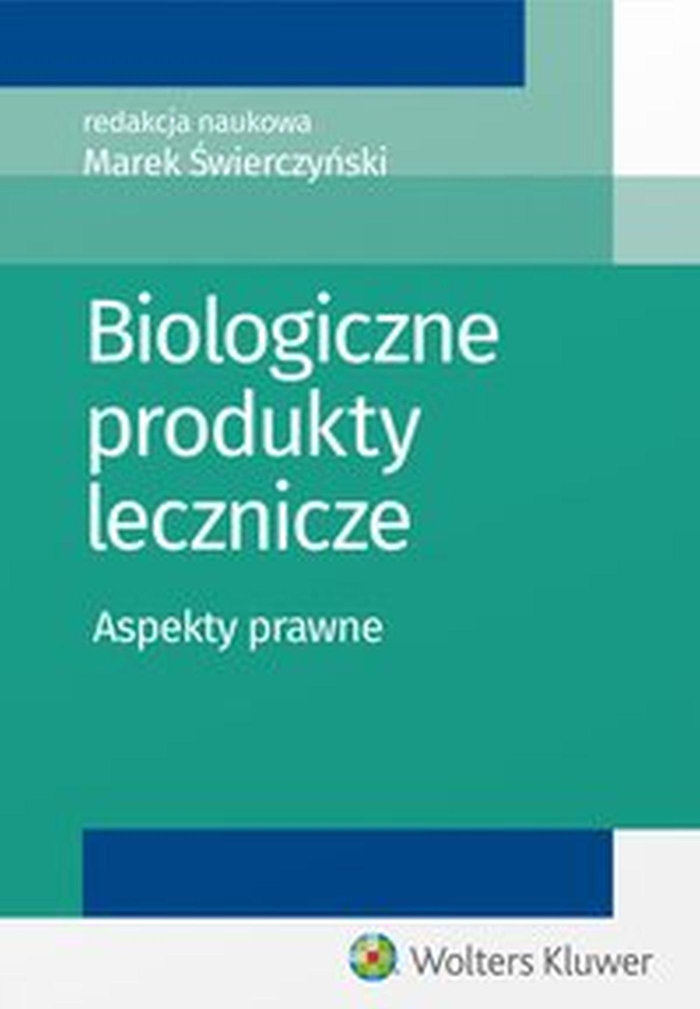 Biologiczne produkty lecznicze. Aspekty prawne - Ebook (Książka EPUB) do pobrania w formacie EPUB