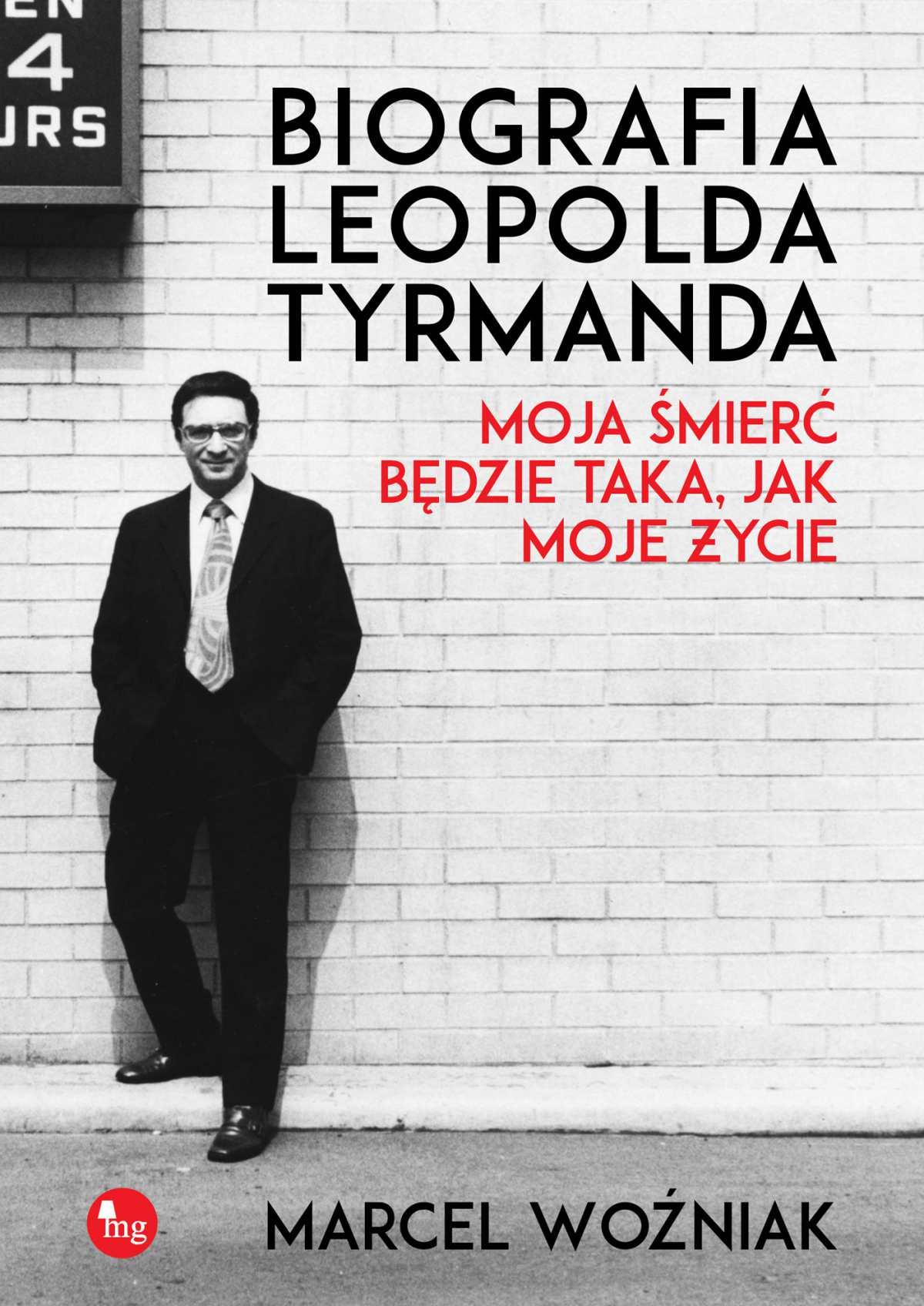 Biografia Leopold Tyrmanda. Moja śmierć będzie taka, jak moje życie - Ebook (Książka EPUB) do pobrania w formacie EPUB