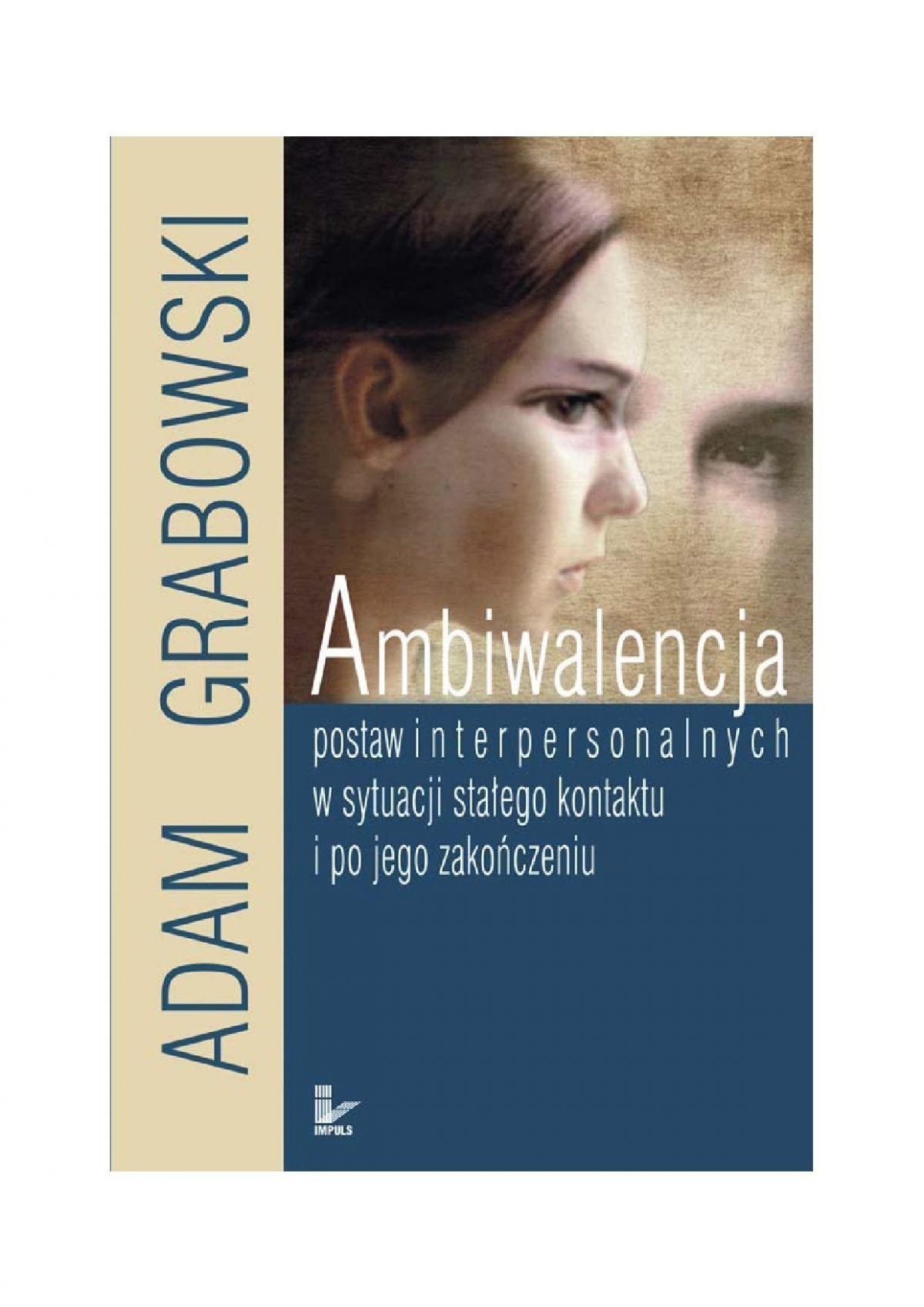 Ambiwalencja postaw interpersonalnych w sytuacji stałego kontaktu i po jego zakończeniu - Ebook (Książka PDF) do pobrania w formacie PDF