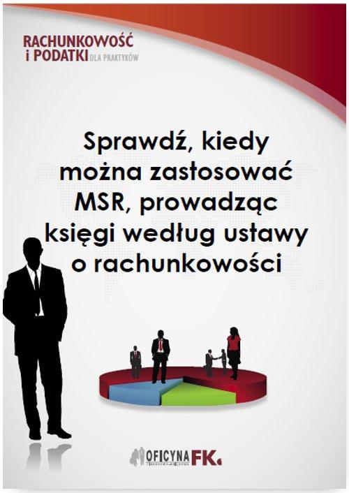 Sprawdź, kiedy można zastosować MSR, prowadząc księgi według ustawy o rachunkowości - Ebook (Książka PDF) do pobrania w formacie PDF