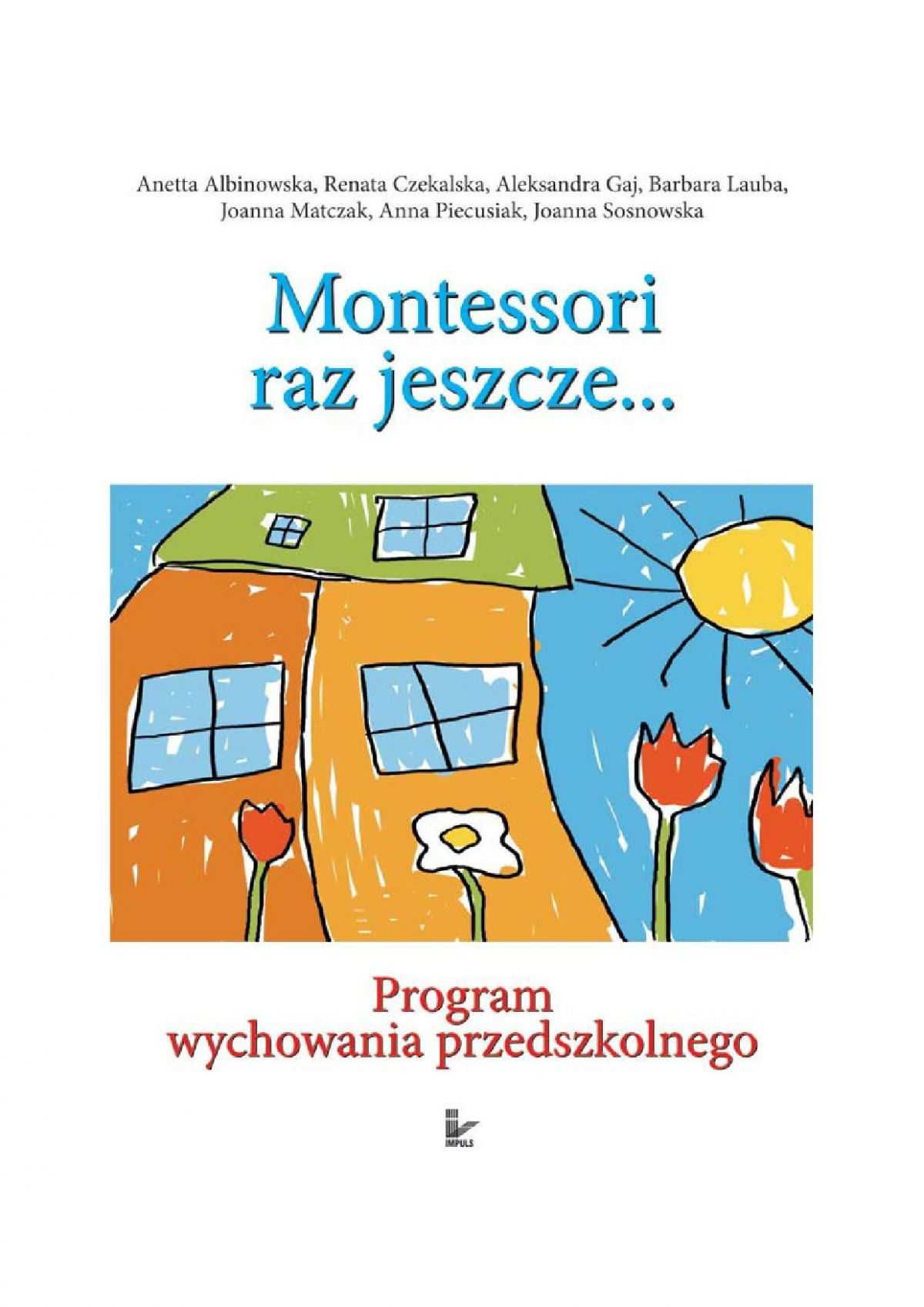 Odkryjmy Montessori raz jeszcze... Program wychowania przedszkolnego - Ebook (Książka PDF) do pobrania w formacie PDF