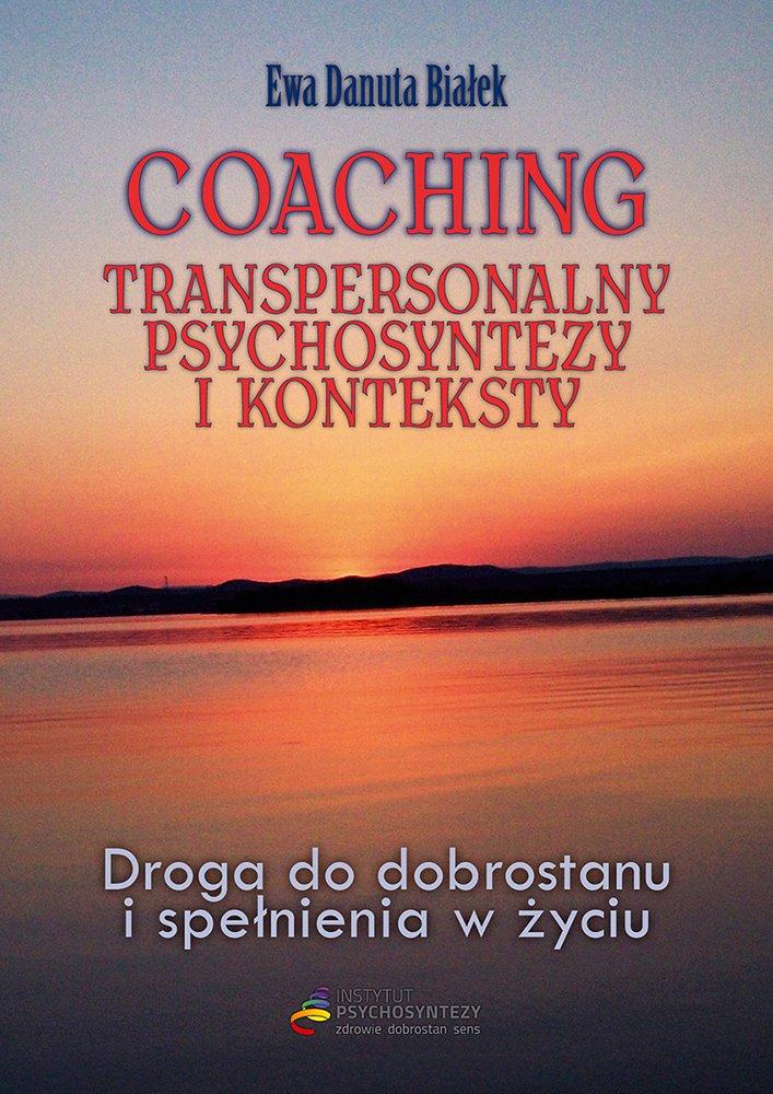 Coaching transpersonalny. Psychosyntezy i konteksty - Ebook (Książka EPUB) do pobrania w formacie EPUB