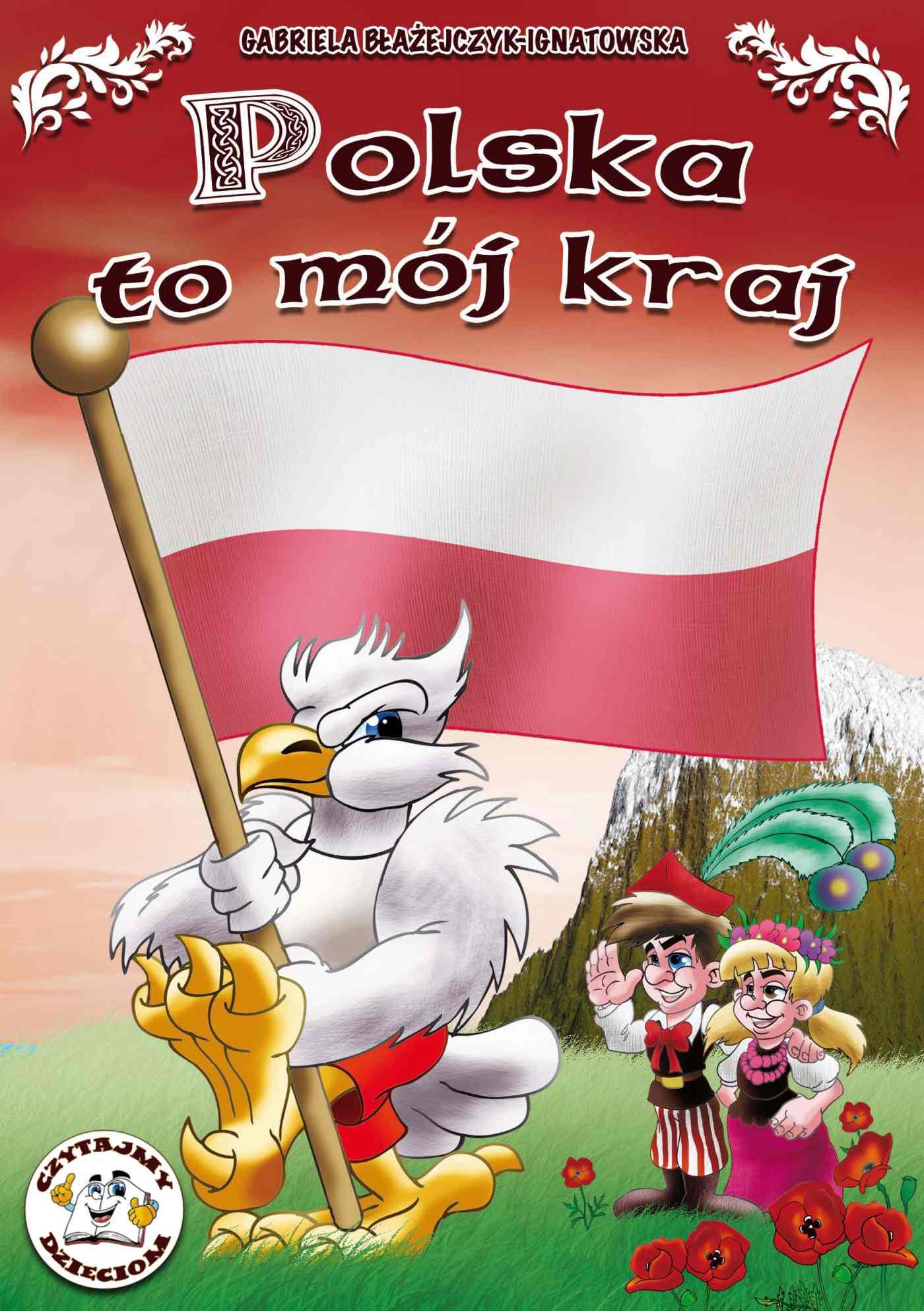 Polska to mój kraj - Ebook (Książka PDF) do pobrania w formacie PDF