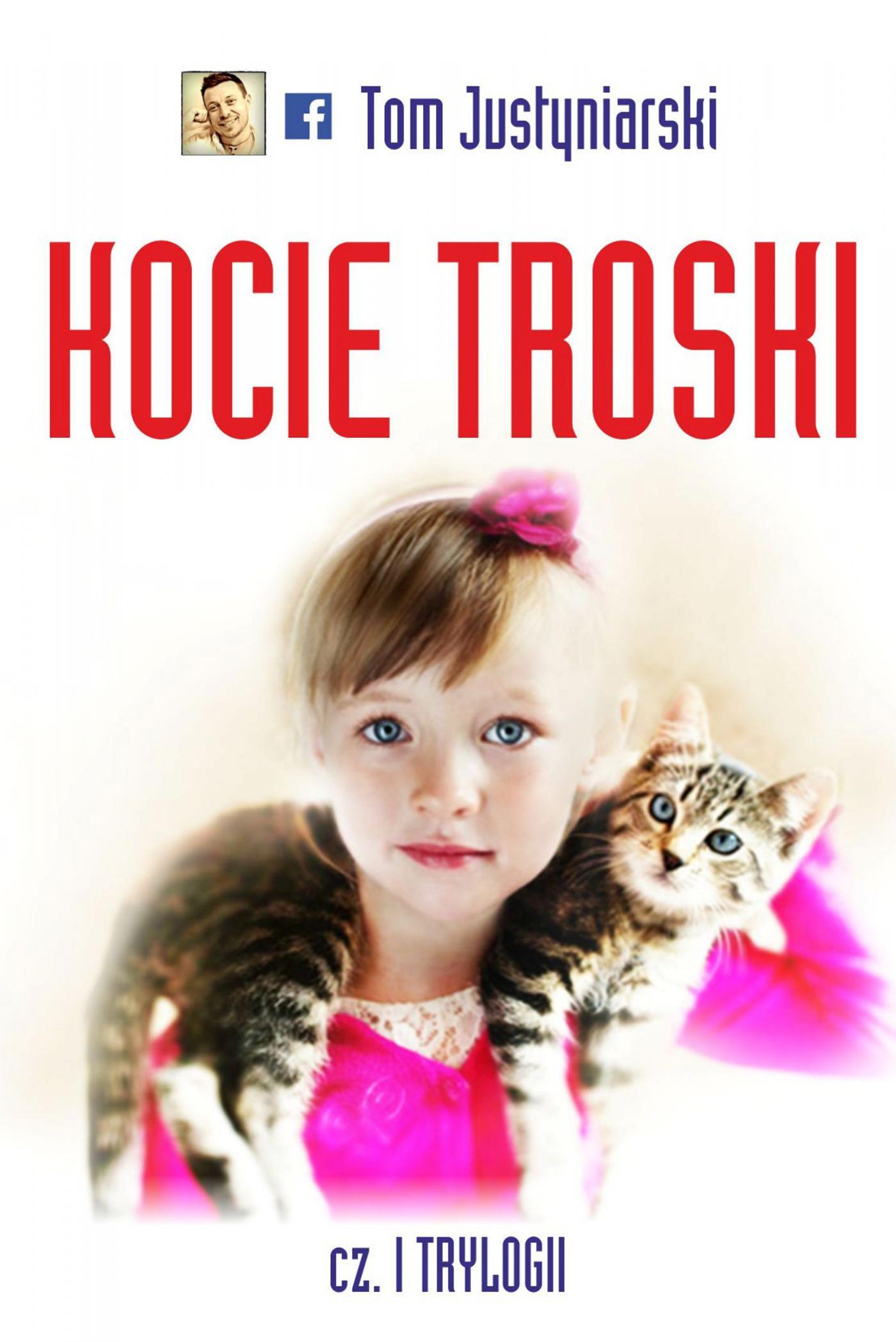 Kocie troski, czyli o wielkiej przyjaźni na cztery łapy i dwa serca - Ebook (Książka na Kindle) do pobrania w formacie MOBI
