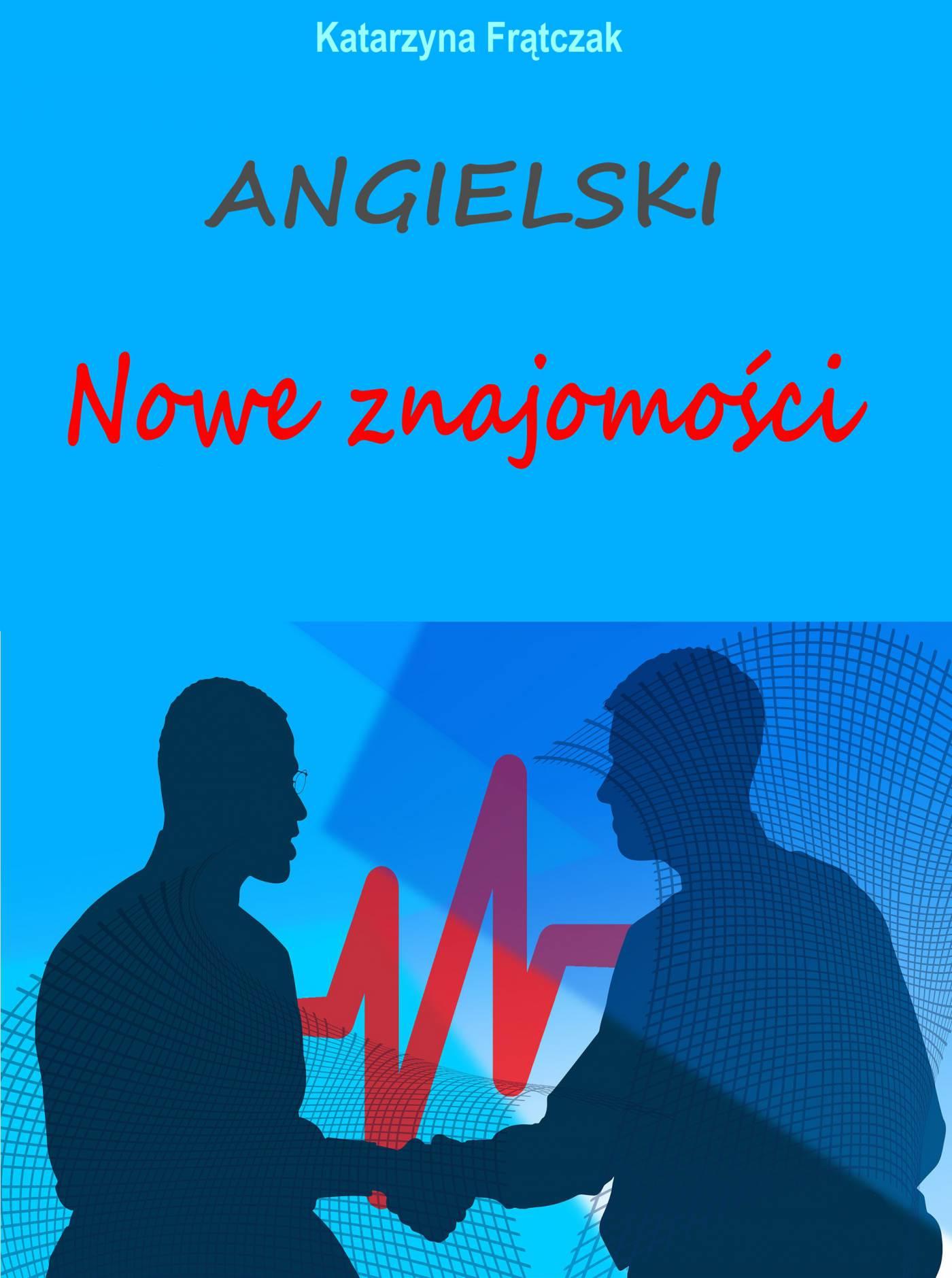 Angielski. Nowe znajomości - Ebook (Książka PDF) do pobrania w formacie PDF