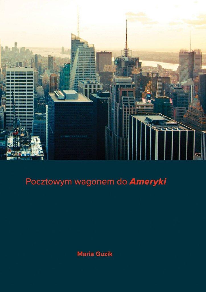 """Pocztowym wagonem do """"Ameryki"""" - Ebook (Książka na Kindle) do pobrania w formacie MOBI"""