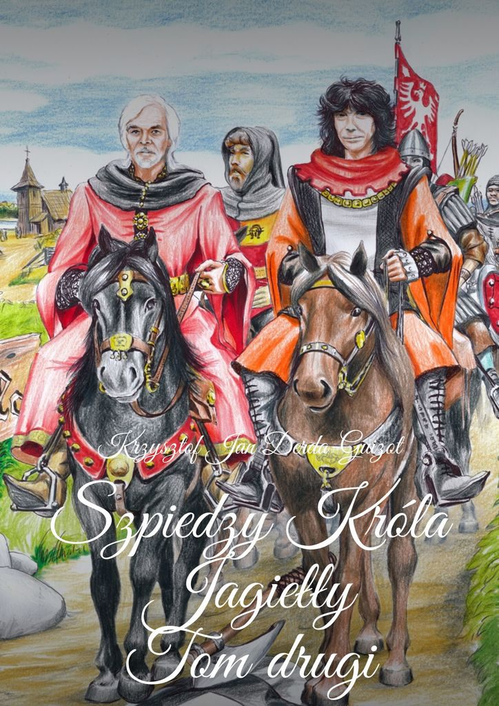 Kroniki Jagiellońskie. Tom II. Szpiedzy Króla Jagiełły - Ebook (Książka na Kindle) do pobrania w formacie MOBI