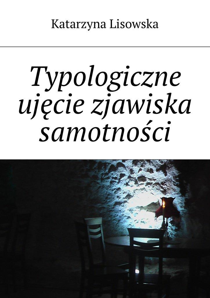 Typologiczne ujęcie zjawiska samotności - Ebook (Książka na Kindle) do pobrania w formacie MOBI