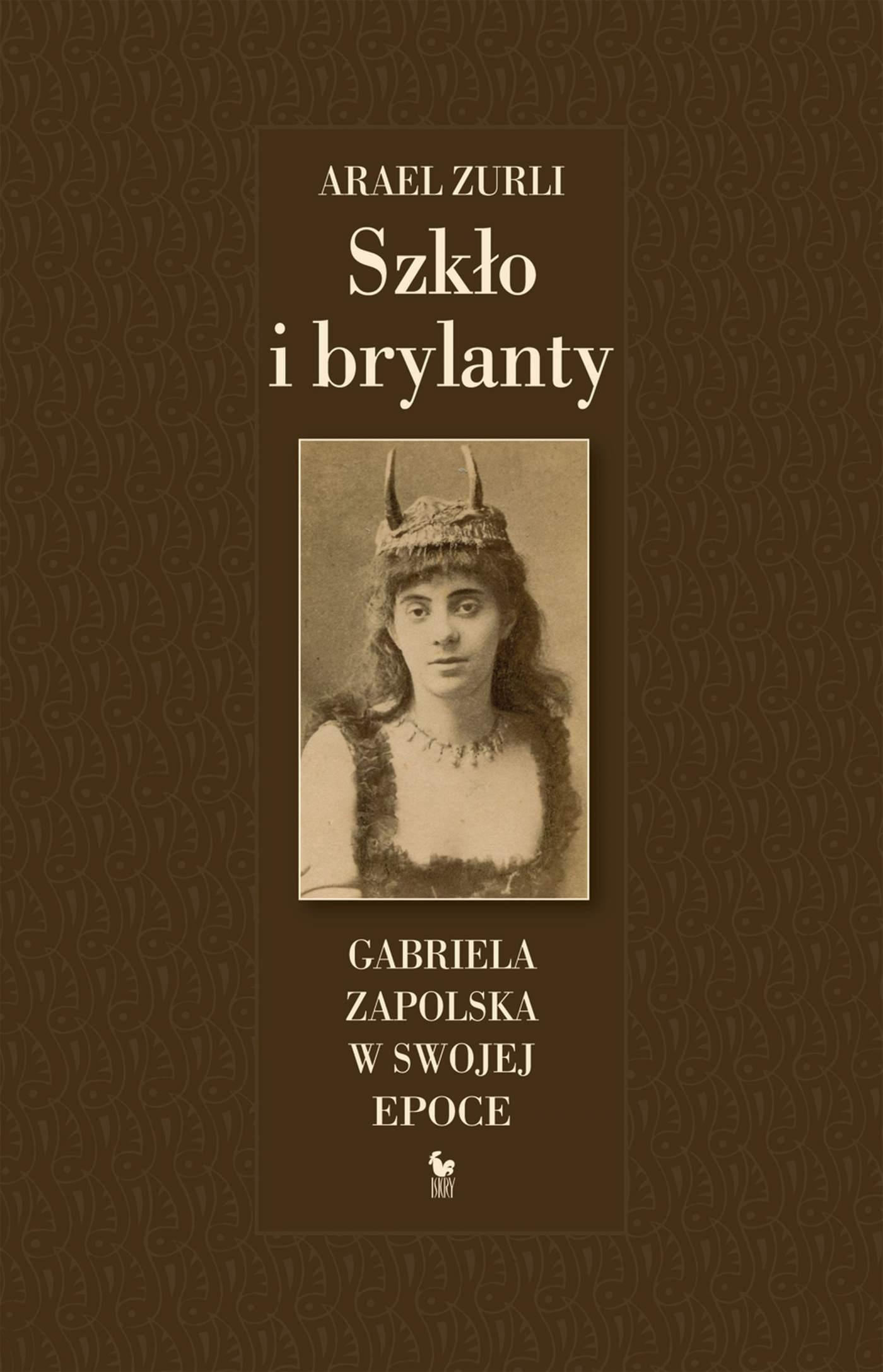 Szkło i brylanty. Gabriela Zapolska w swojej epoce - Ebook (Książka na Kindle) do pobrania w formacie MOBI