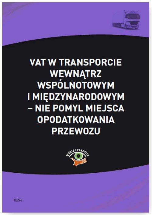 VAT w transporcie wewnątrzwspólnotowym i międzynarodowym – nie pomyl miejsca opodatkowania przewozu - Ebook (Książka PDF) do pobrania w formacie PDF