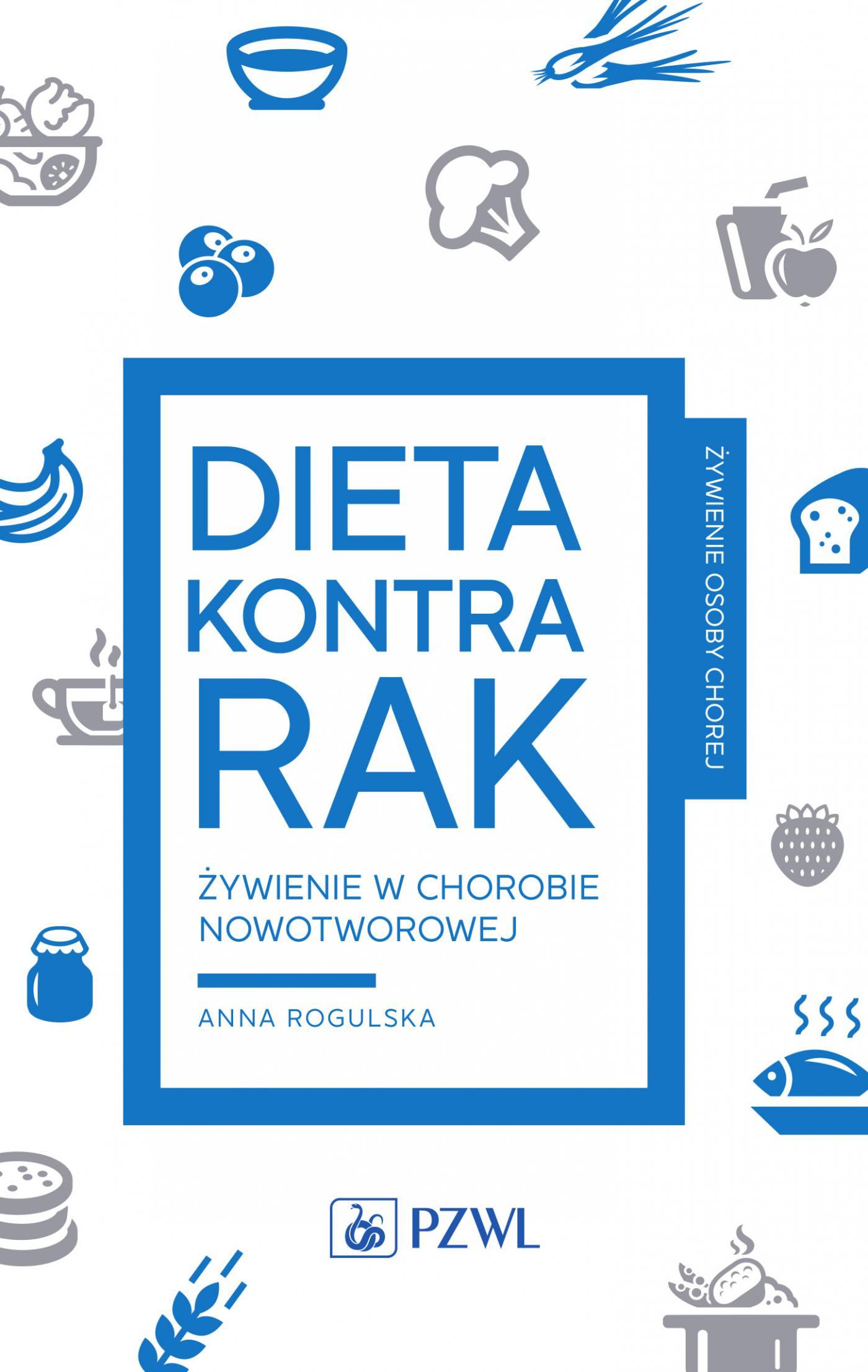 Dieta kontra rak. Żywienie w chorobie nowotworowej - Ebook (Książka na Kindle) do pobrania w formacie MOBI