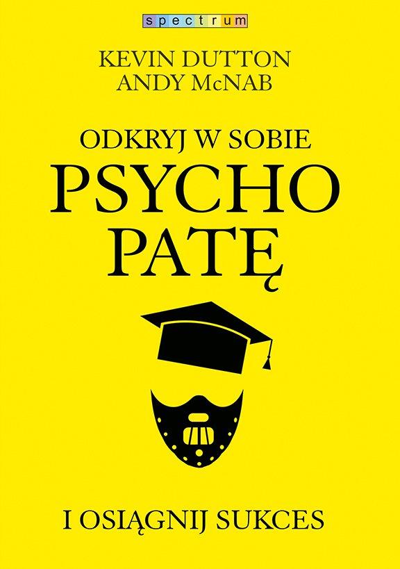 Odkryj w sobie psychopatę i osiągnij sukces - Ebook (Książka na Kindle) do pobrania w formacie MOBI