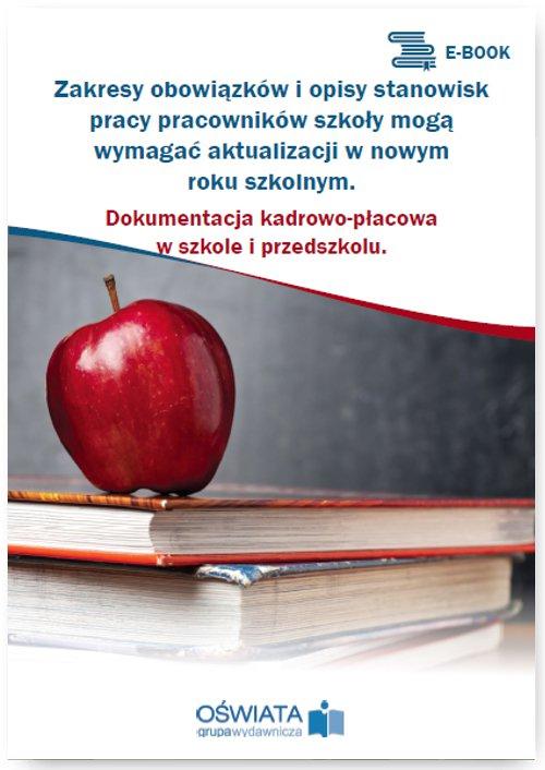 Zakresy obowiązków i opisy stanowisk pracy pracowników szkoły mogą wymagać aktualizacji przed nowym rokiem szkolnym - Ebook (Książka PDF) do pobrania w formacie PDF