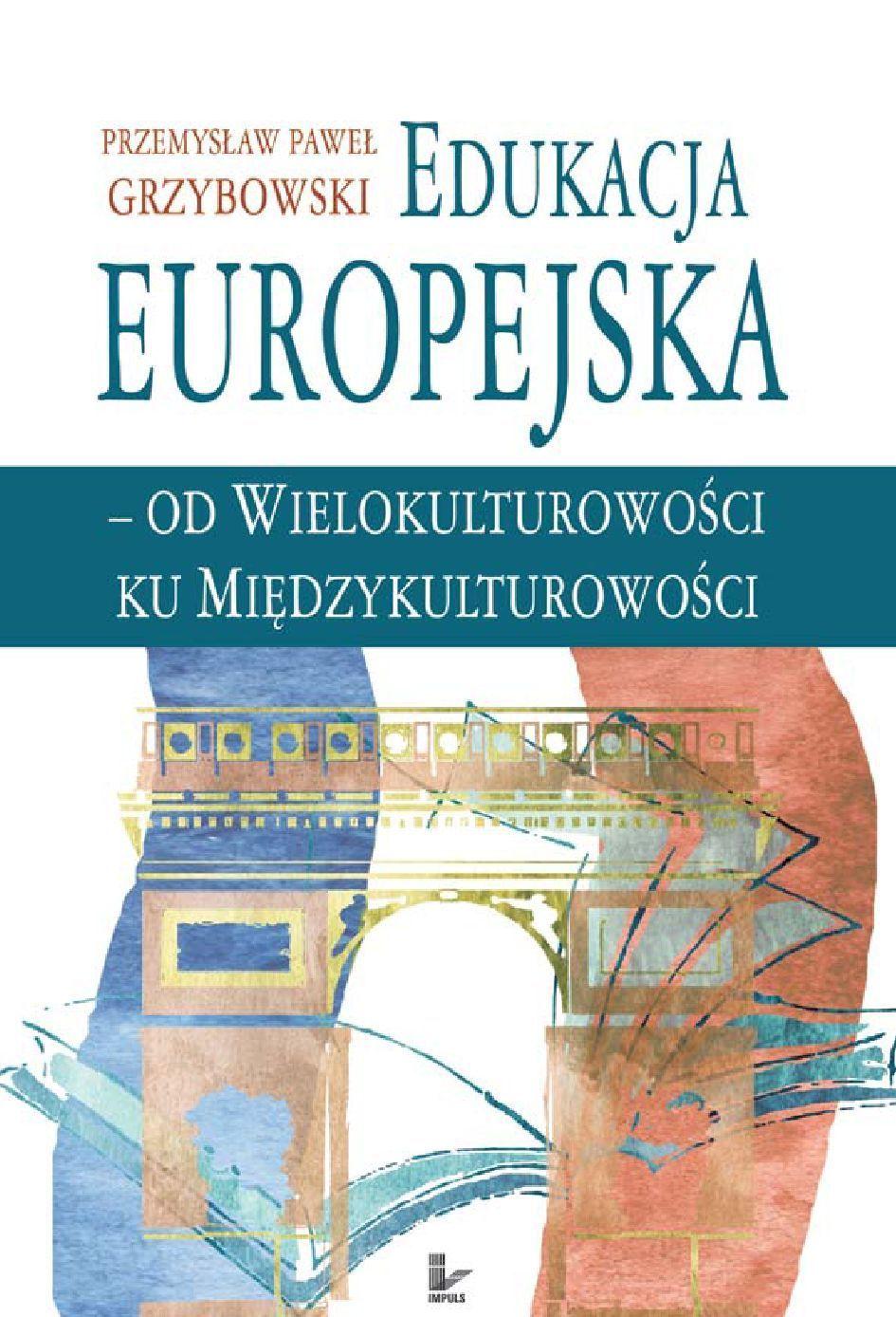 Edukacja europejska od wielokulturowości do międzykulturowości - Ebook (Książka PDF) do pobrania w formacie PDF