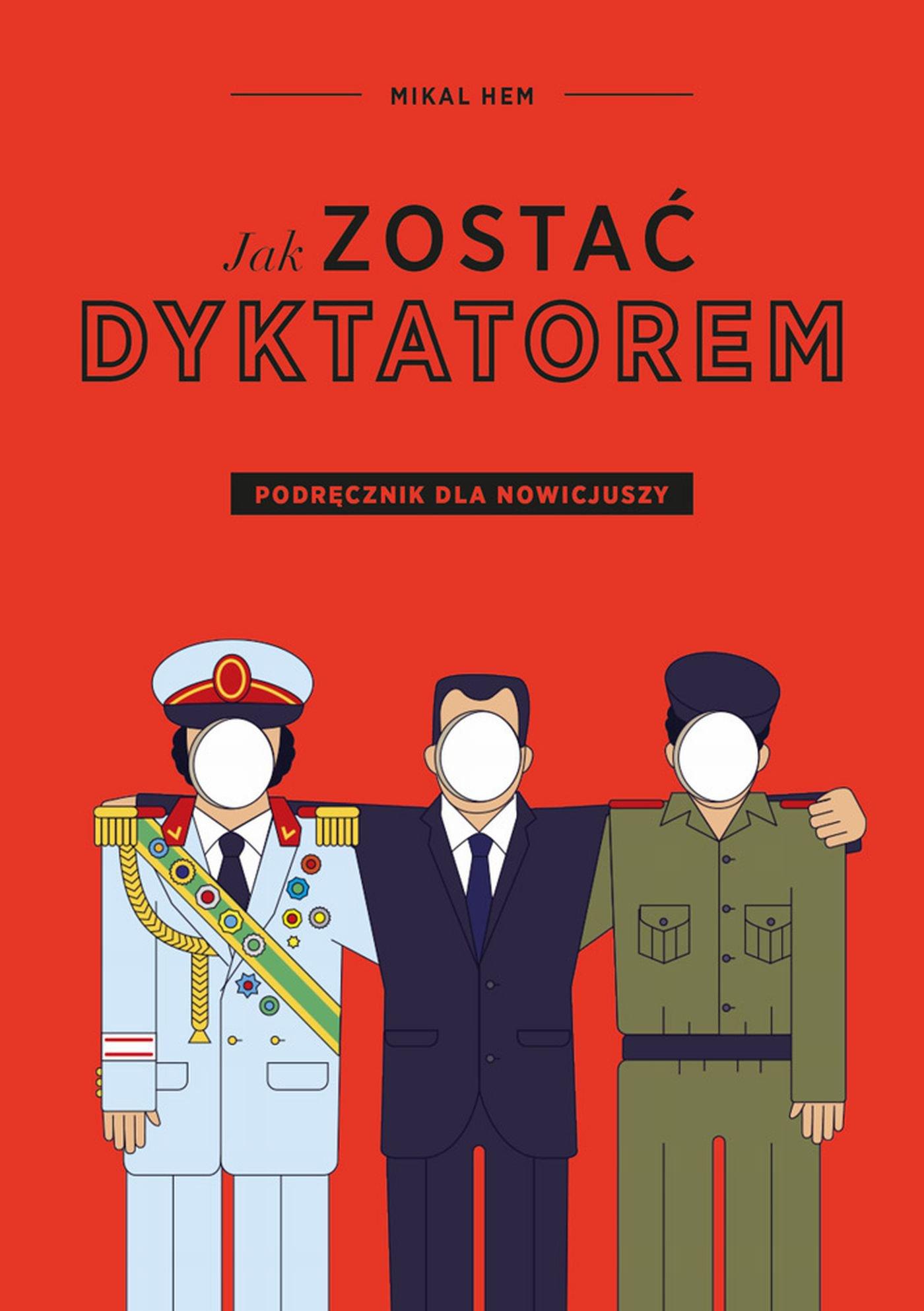 Jak zostać dyktatorem. Podręcznik dla nowicjuszy - Ebook (Książka na Kindle) do pobrania w formacie MOBI