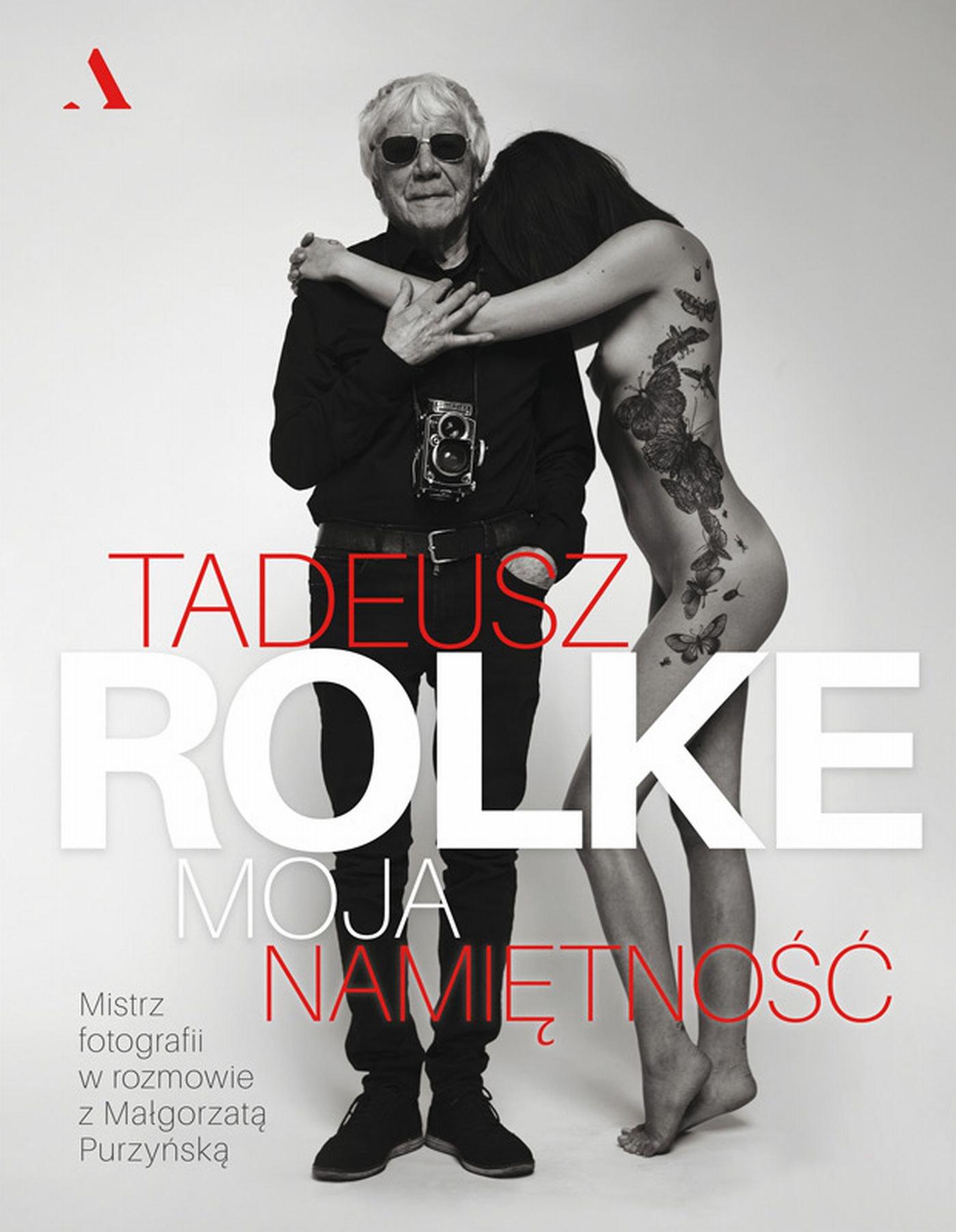 Tadeusz Rolke. Moja namiętność - Ebook (Książka EPUB) do pobrania w formacie EPUB