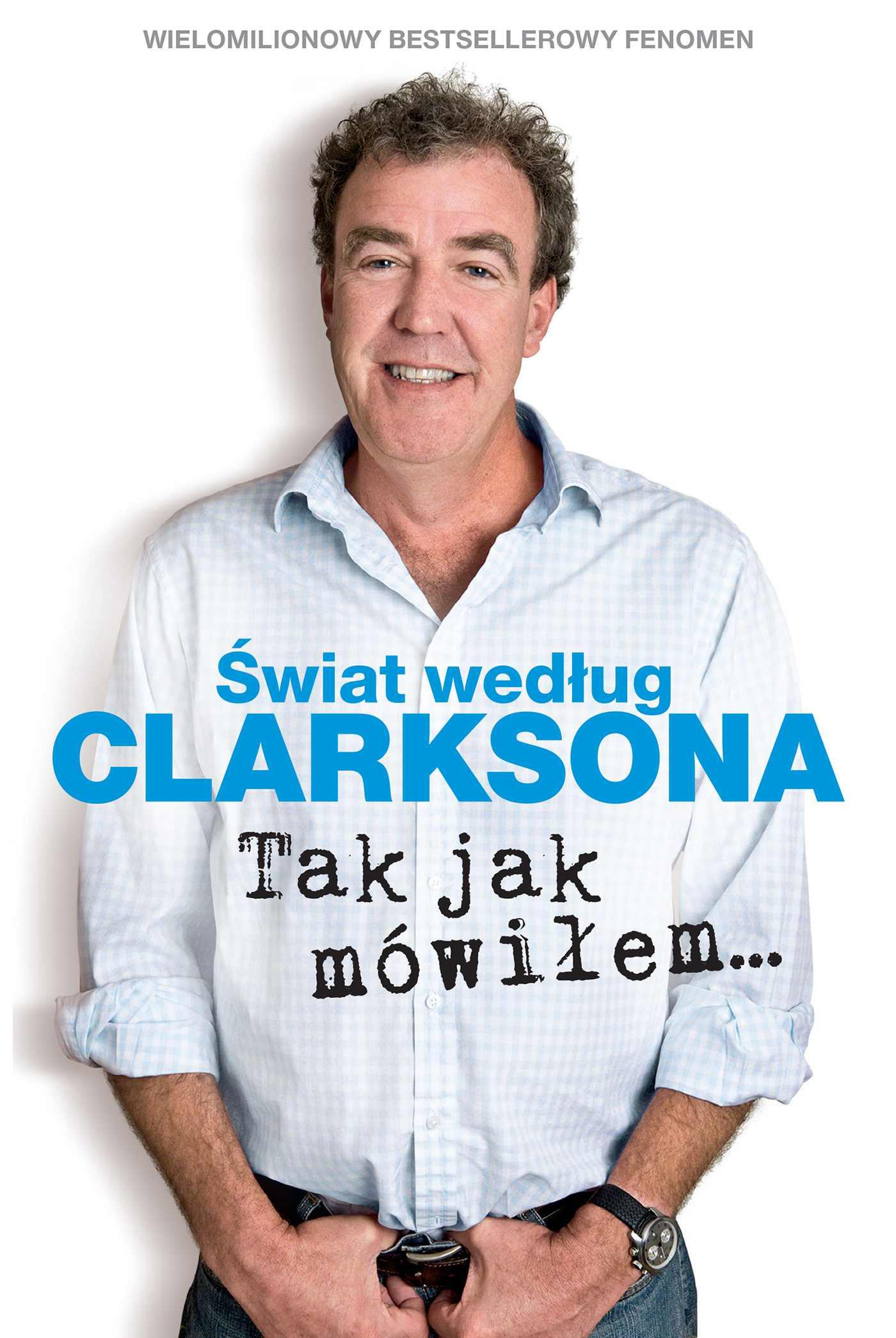 Świat według Clarksona. Tak jak mówiłem… - Ebook (Książka EPUB) do pobrania w formacie EPUB