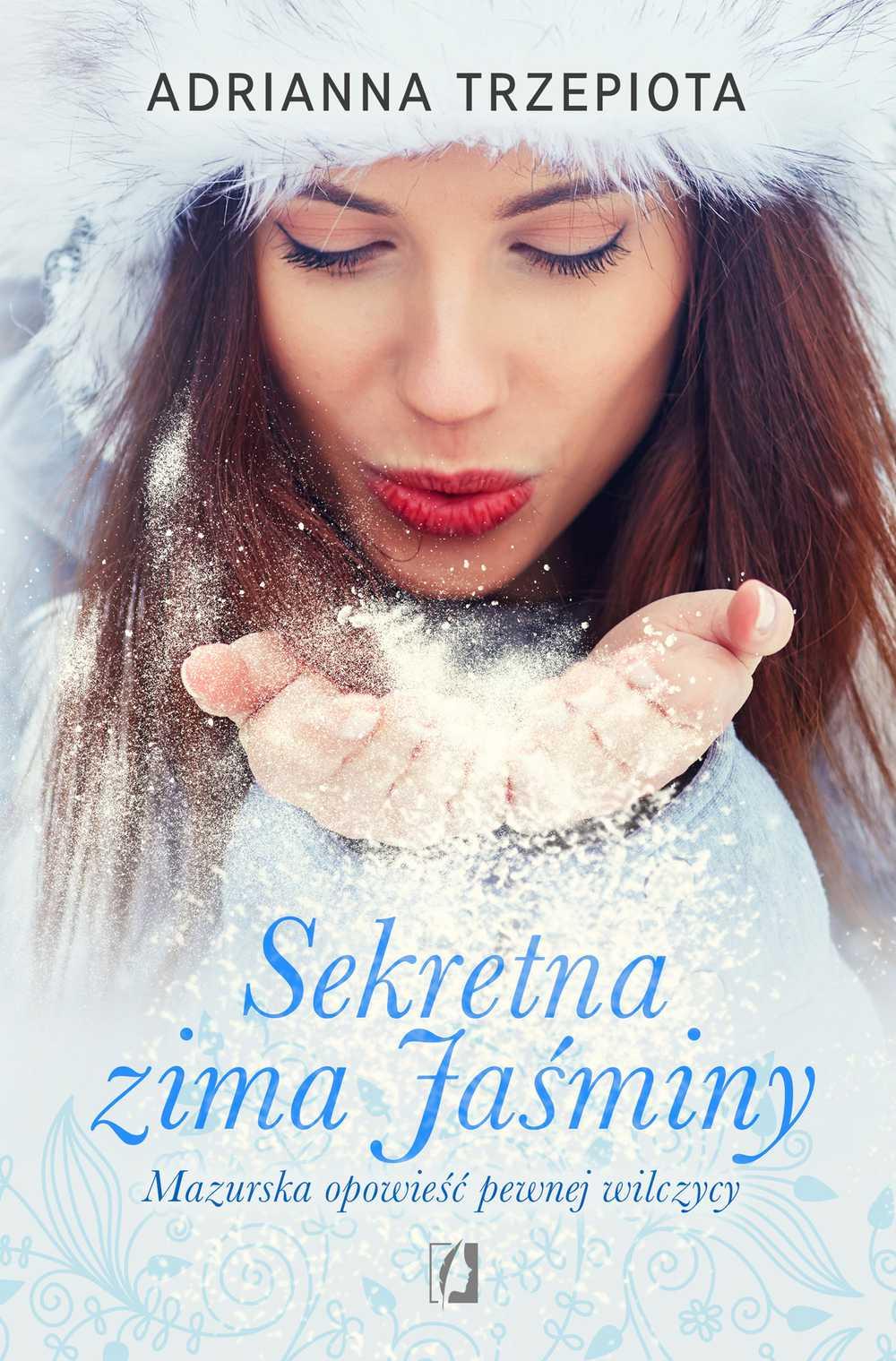 Sekretna zima Jaśminy. Mazurska opowieść pewnej wilczycy - Ebook (Książka na Kindle) do pobrania w formacie MOBI