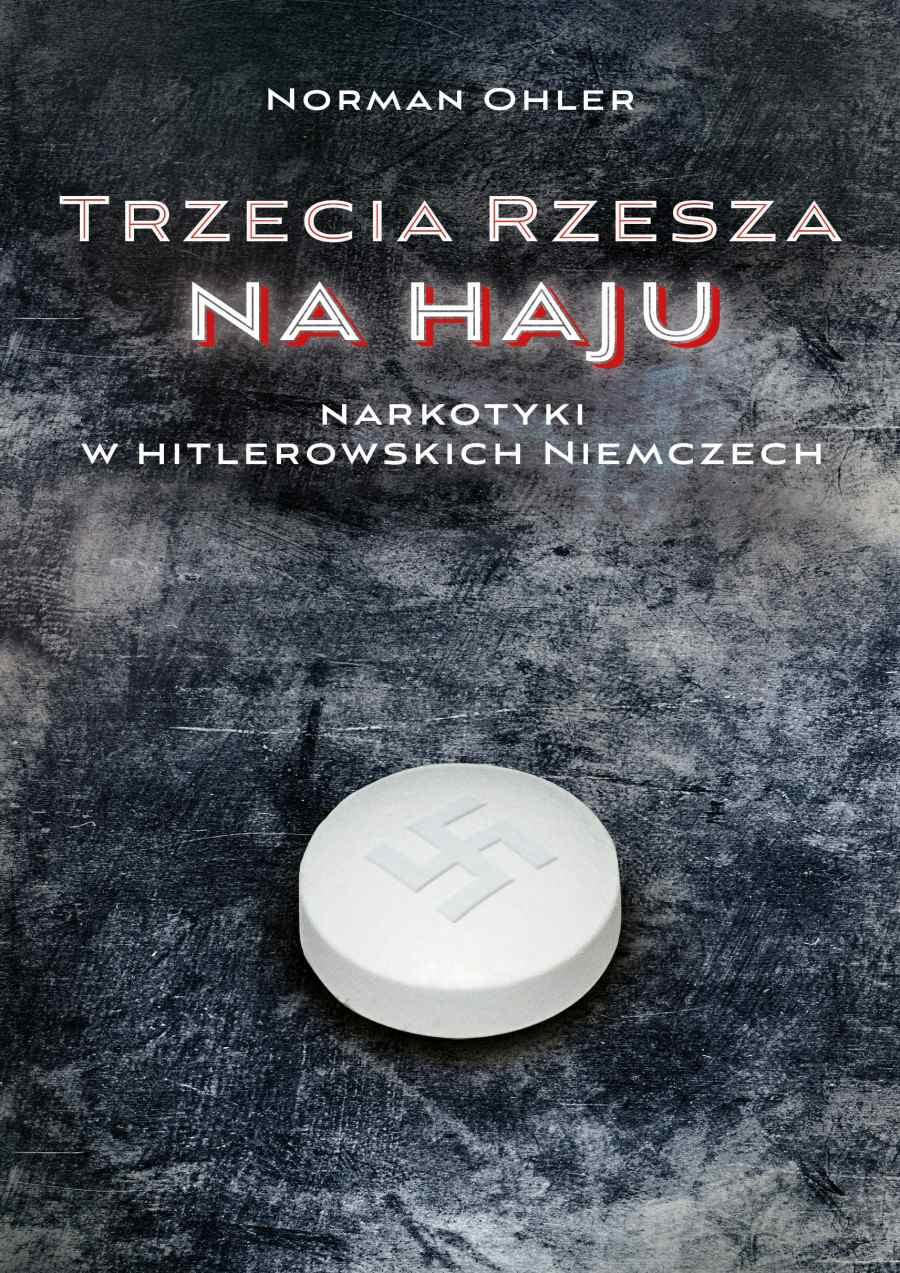 Trzecia Rzesza na haju. Narkotyki w hitlerowskich Niemczach - Ebook (Książka EPUB) do pobrania w formacie EPUB