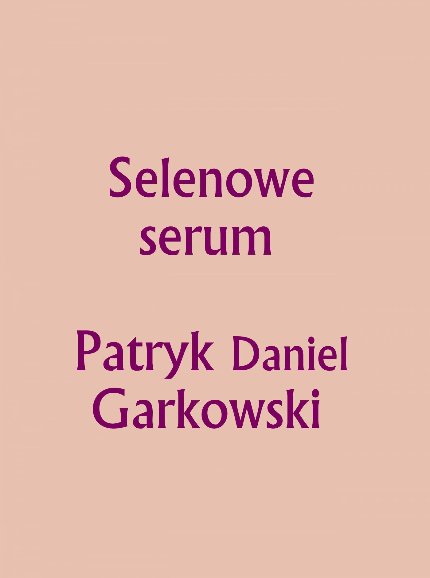 Selenowe Serum - Ebook (Książka PDF) do pobrania w formacie PDF
