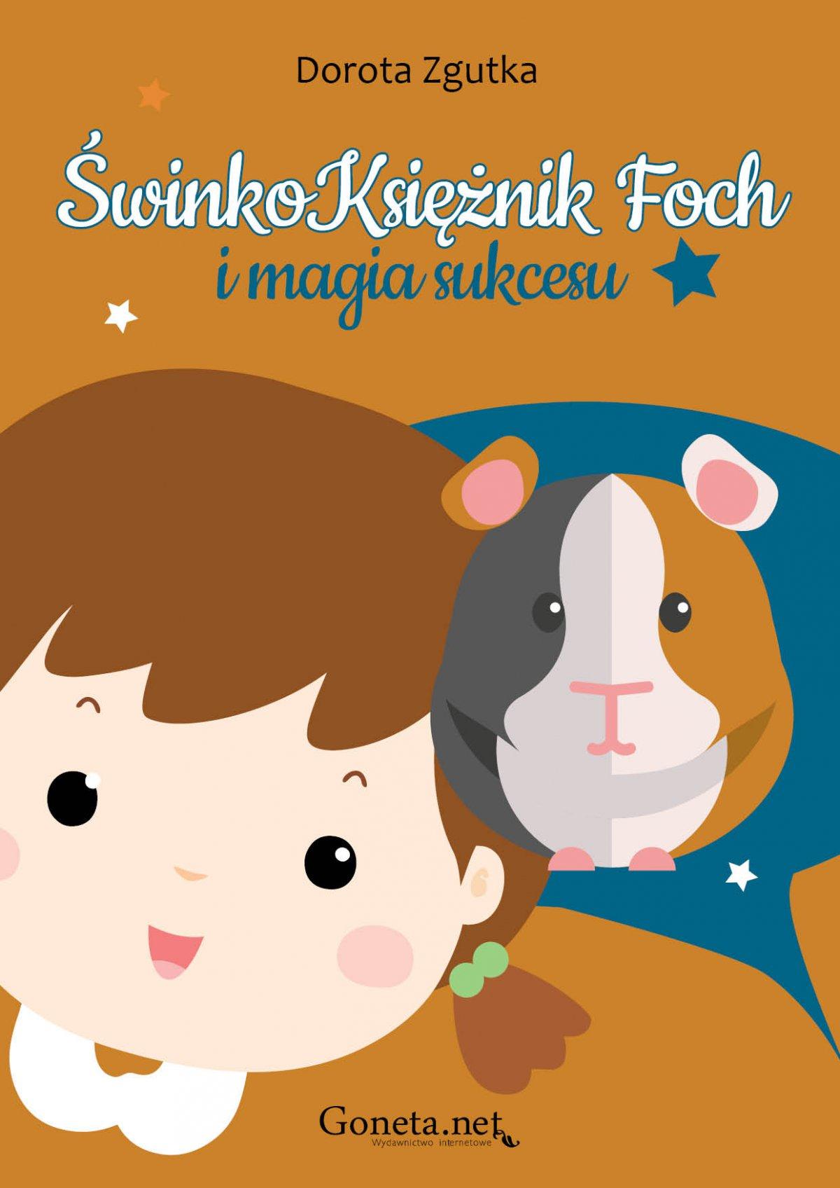 ŚwinkoKsiężnik Foch i magia sukcesu - Ebook (Książka na Kindle) do pobrania w formacie MOBI