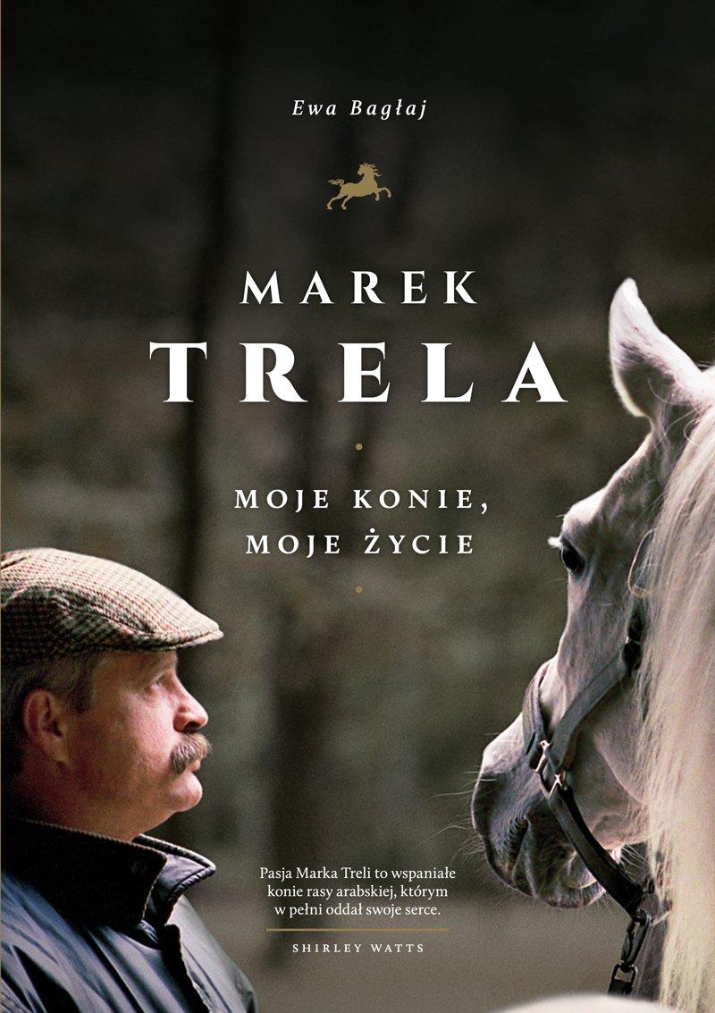 Marek Trela. Moje konie, moje życie - Ebook (Książka EPUB) do pobrania w formacie EPUB