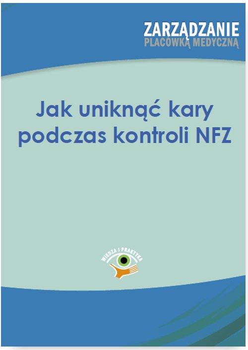 Jak uniknąć kary podczas kontroli NFZ - Ebook (Książka PDF) do pobrania w formacie PDF