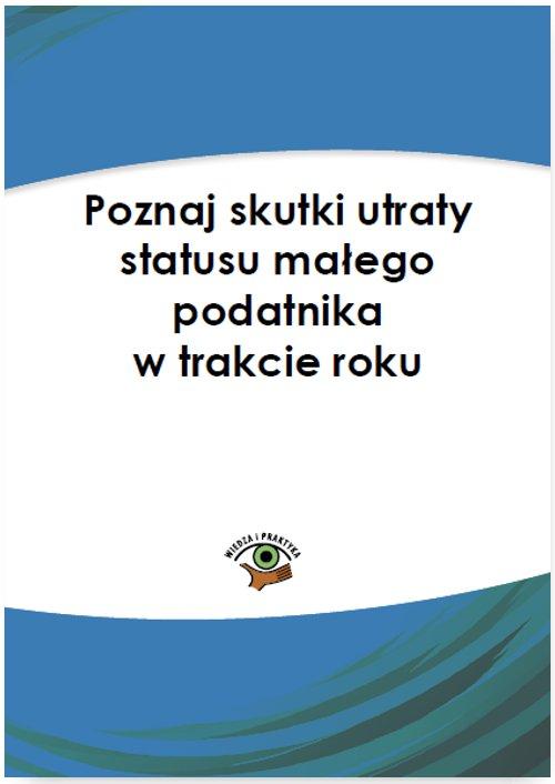 Poznaj skutki utraty statusu małego podatnika w trakcie roku - Ebook (Książka PDF) do pobrania w formacie PDF